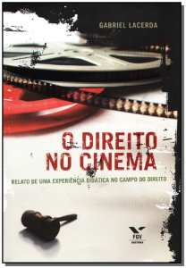 Direito no Cinema - Relato de uma Experiência Didática no Campo do Direito