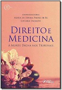 Direito e Medicina: A Morte Digna nos Tribunais - 01Ed/18