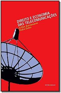 Direito e Economia Das Telecomunicacoes - 01Ed
