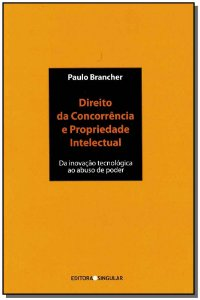 Direito da Concorrência e Propriedade Intelectual