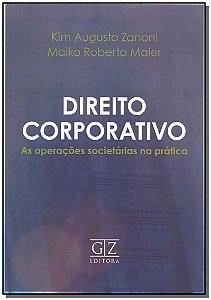 Direito Corporativo - As Operacoes Societárias na Prática