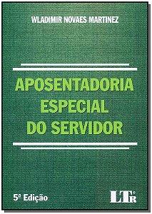 Aposentadoria Especial do Servidor - 05Ed/18