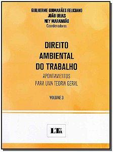 Direito Ambiental do Trabalho - Vol.03
