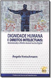 Dignidade Humana e Direitos Intelectuais