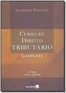 Curso de Direito Tributário Completo - 10Ed/19