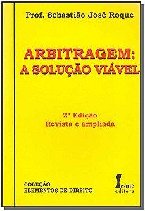 Arbitragem - A Solução Viável - 02Ed/09