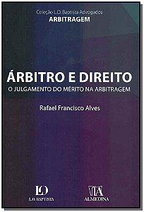 Arbitro e Direito: O Julgamento do mérito na arbitragem - 01Ed/18