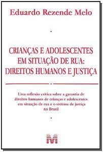 Crianças e Adolescentes em Situação de Rua: Direitos Humanos e Justiça