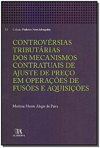 Controvérsias Tributárias dos Mecanismos Cont. de Ajuste de Preço em Op. de Fusões e Aquisicões