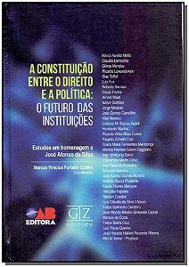 Constituição Entre o Direito e a Política - 01Ed/18