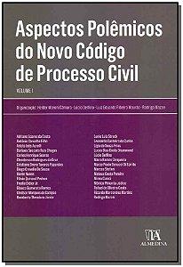 Aspectos Polêmicos do Novo Código de Processo Civil - Vol. 01