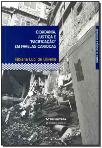 Cidadania, Justiça e Pacificação em Favelas Cariocas