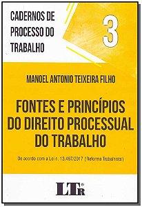 Cadernos Processo do Trabalho N°3 - Fontes e Princípios do Direito Processual do Trabalho - 01Ed/18