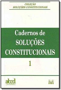 Cadernos de Solucões Constitucionais - Vol. 1