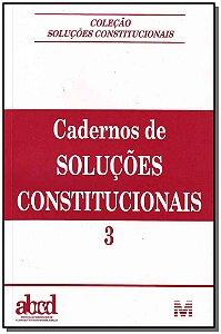Cadernos de Soluções Constitucionais - Vol. 03