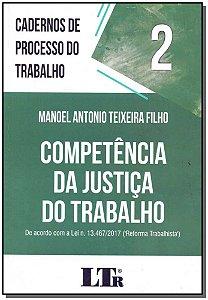 Cadernos de Processo do Trabalho N°2 - Competência da Justiça do Trabalho- 01Ed/18