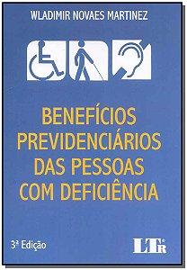 Benefícios Previdenciários das Pessoas com Deficiêcia - 03Ed/18