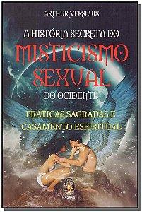 A História Secreta do Misticismo Sexual do Ocidente