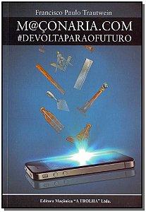 M@çonaria.com #devoltaparaofuturo