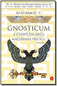 Gnosticum - a Chave da Arca Maçonaria Prática