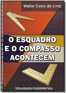 Esquadro e o Compasso Acontecem, O