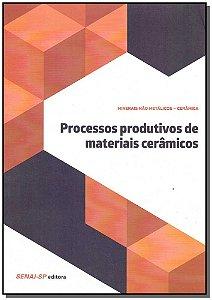 Processos Produtivos de Materiais Cerâmicos