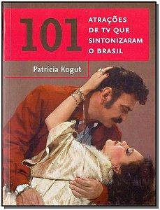 101 Atrações de Tv Que Sintonizaram o Brasil
