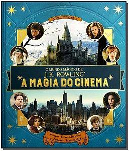 Mundo Magico de J.k. Rowling - Magia do Cinema