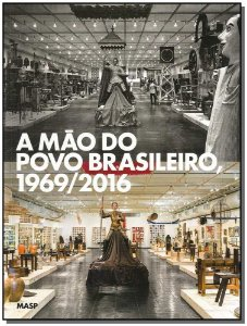 Mão do Povo Brasileiro, a - 1969-2016