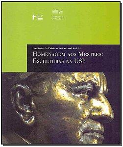 Homenagem Aos Mestres: Esculturas Na Usp