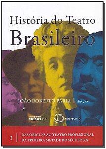 História do Teatro Brasileiro - Vol.01