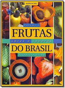 Frutas Cores e Sabores do Brasil - Vol. 01