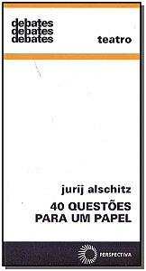 40 Questões Para um Papel