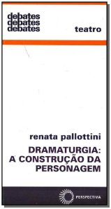 Dramaturgia: A Construção da Personagem - 02Ed/15