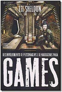 Desenvolvimento de Personagens e de Narrativas Para Games
