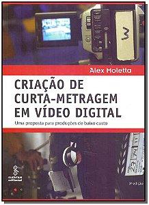 Criação de Curta-Metragem em Vídeo Digital - 03Ed/09