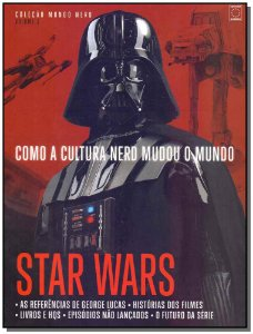 Como a Cultura Nerd Mudou o Mundo - Star Wars