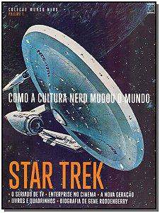 Como a Cultura Nerd Mudou o Mundo - Star Trek