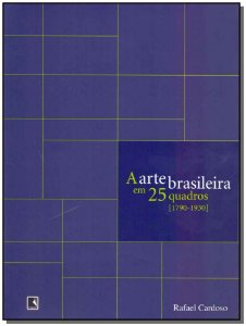 Arte Brasileira em 25 Quadros, A