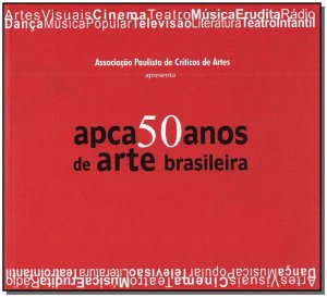 Apca 50 Anos de Arte Brasileira