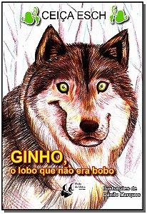 Ginho, o Lobo Que Não Era Bobo