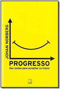Progresso - Dez Razões Para Acreditar no Futuro