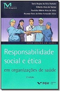 Responsabilidade Social e Ética Org.saúde 02Ed/16
