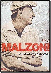 Rino Malzoni - Uma Vida Para o Automóvel