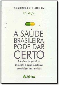 Saúde Brasileira Pode Dar Certo - 02Ed/07