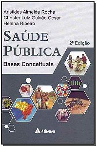 Saúde Pública: Bases Conceituais - 02Ed/13