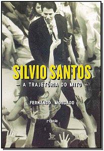 Silvio Santos - A Tragetória do Mito