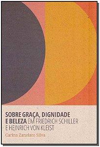 Sobre Graça, Dignidade e Beleza em Friedrich Schiller e Heinrich Von Kleist
