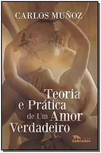 Teoria e prática de um amor verdadeiro