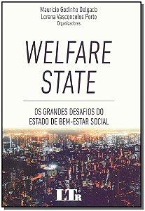 Welfare State - Os grandes desafios do estado de bem-estar social - 01Ed/19